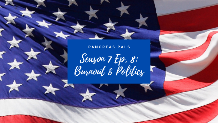 Season 7 Ep. 8: Burnout & Politics